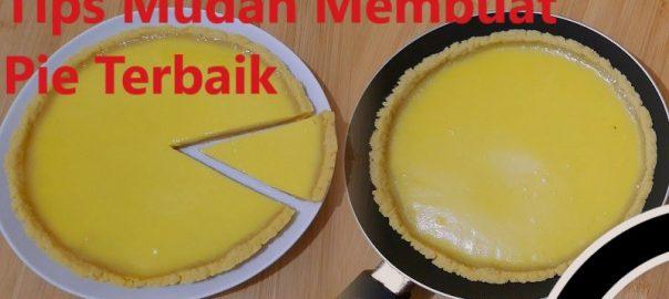 Tips Mudah Membuat Pie Terbaik